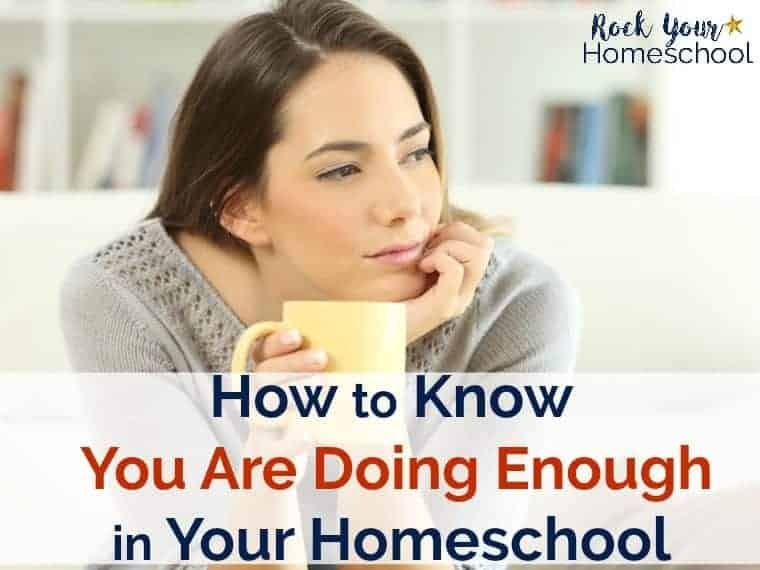 Plagued by doubt & worry as a homeschool mom? Feel like you can never do enough? You aren't alone. Get tips & encouragement to help you know you are doing enough in your homeschool.