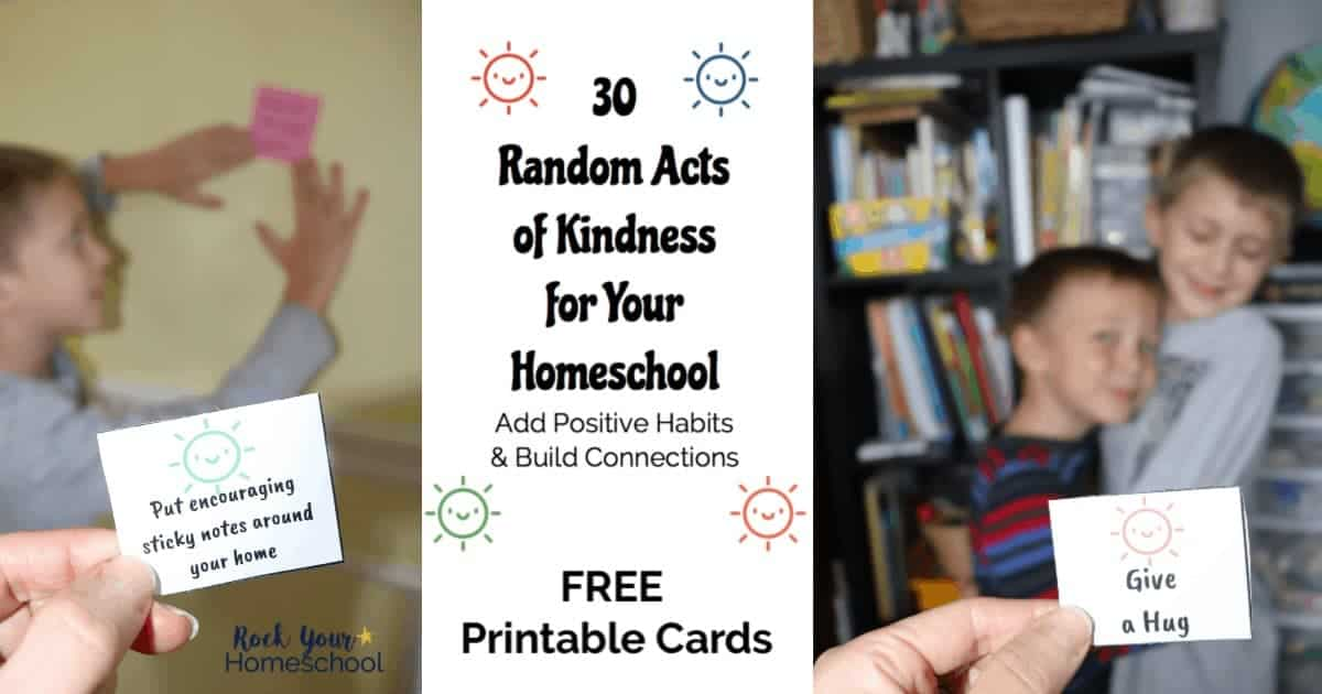 Add positive habits to your homeschool with these 30 Random Acts of Kindness on free printable cards.