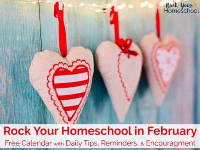 Mama, you CAN rock your homeschool in February! Get this free downloadable February calendar with daily tips, reminders, & encouragement.