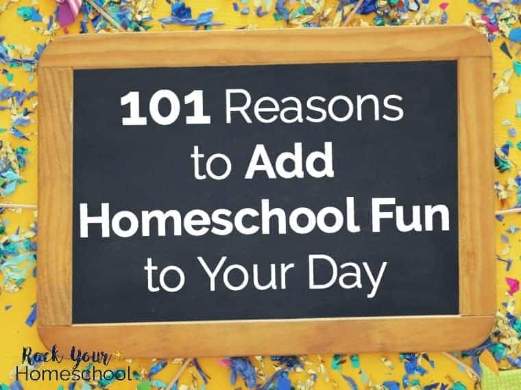Wonder if adding fun to your homeschool is important? Learn more about homeschool fun, why it's important, & these 101 reasons to get started today.