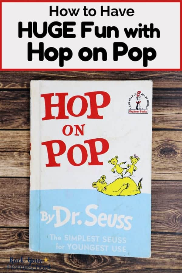 Hop on Pop book by Dr. Seuss on dark wood background to feature how to extend the learning fun with amazing activities for this popular book