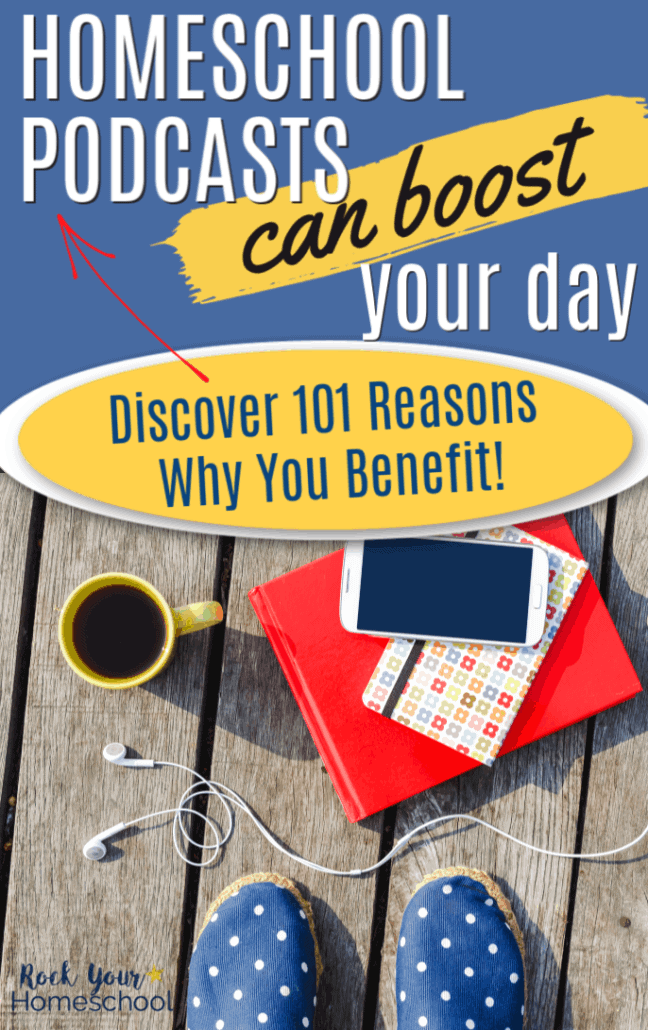 101 Reasons Homeschool Podcasts Can Boost Your Day!