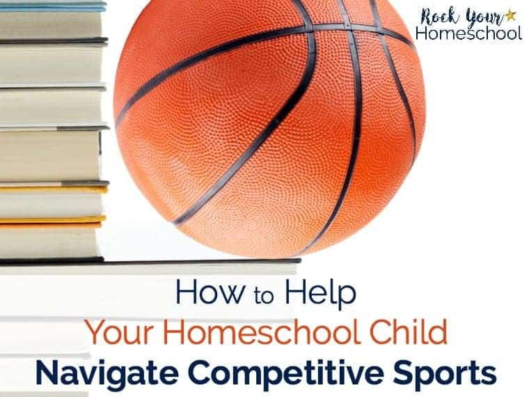 Are you a sports family that homeschools? Get tips & encouragement to help your homeschool child navigate competitive sports.