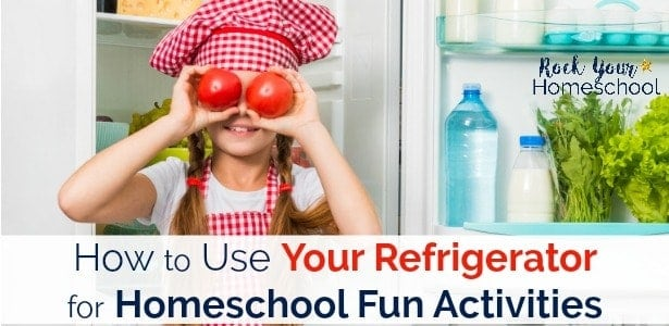 Use what you have for learning fun! Find out how to use your refrigerator for homeschool fun activities.