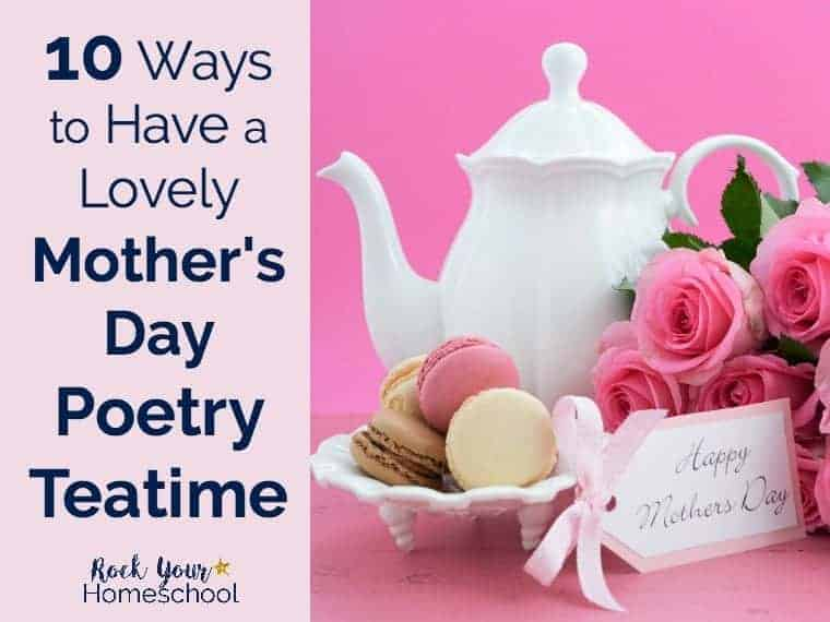 10 Ways to Have a Lovely Mother's Day Poetry Teatime