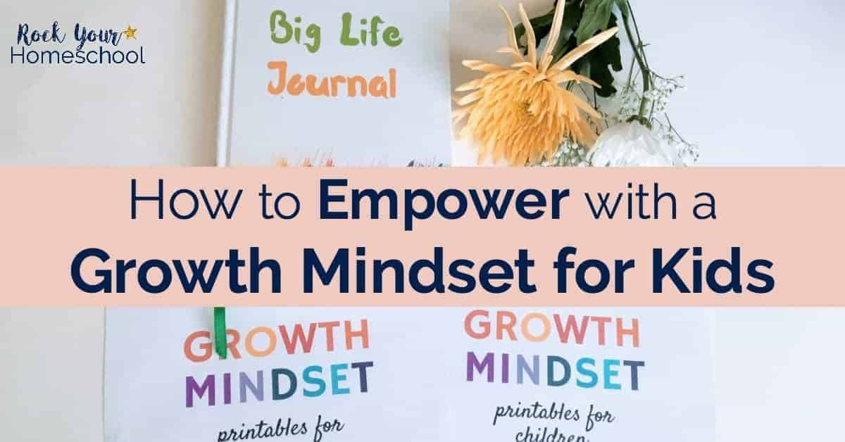 Discover how you can help your kids learn & practice positive life skills to use in their daily lives. Use these tips, tricks, & resources to empower with a growth mindset for kids!