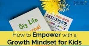 Discover how Big Life Journal for Kids has wonderful growth mindset activities to enjoy with your kids!