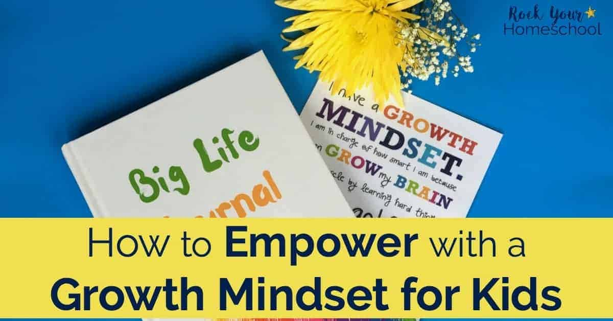 Empower your kids with a growth mindset with these tips & resources.