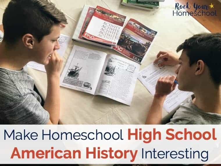 How to Make Homeschool High School American History Interesting