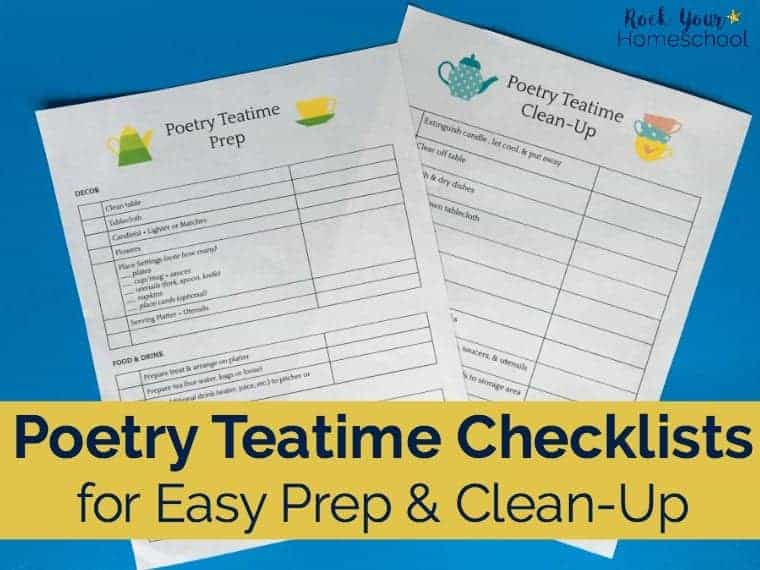 Use these free printable Poetry Teatime checklists for prep & clean-up to make it easy & get your kids involved.
