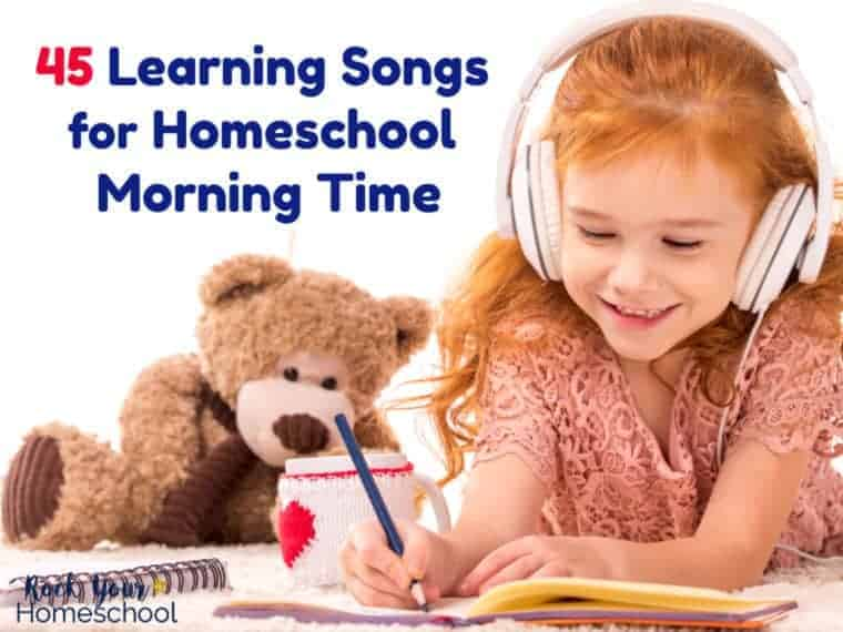 45 Learning Songs For Homeschool Morning Time UPDATED