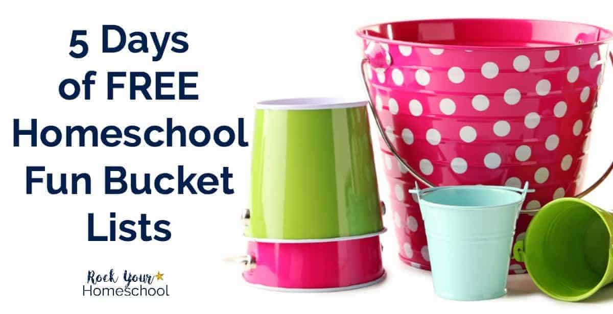 Join Rock Your Homeschool for 5 Days of FREE Homeschool Fun Bucket Lists.