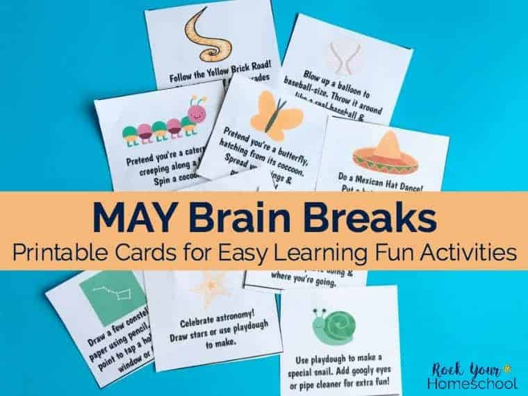 Make the month of May even merrier! These free printable May Brain Breaks cards are easy ways to add homeschool fun activities to your day.