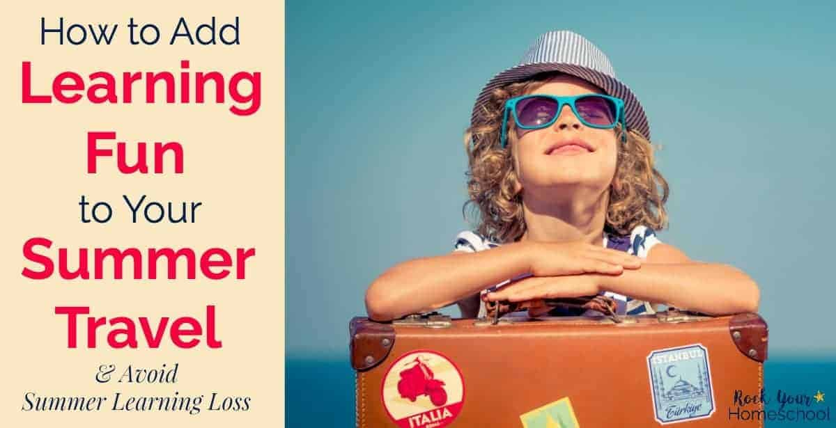 Boost summer travel with kids by adding learning fun activities! Avoid summer learning loss while having fun.