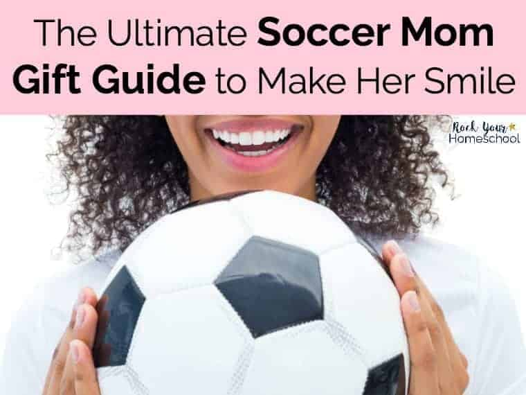 ded8b51591f1 The Ultimate Soccer Mom Gift Guide to Make Her Smile - Rock Your Homeschool