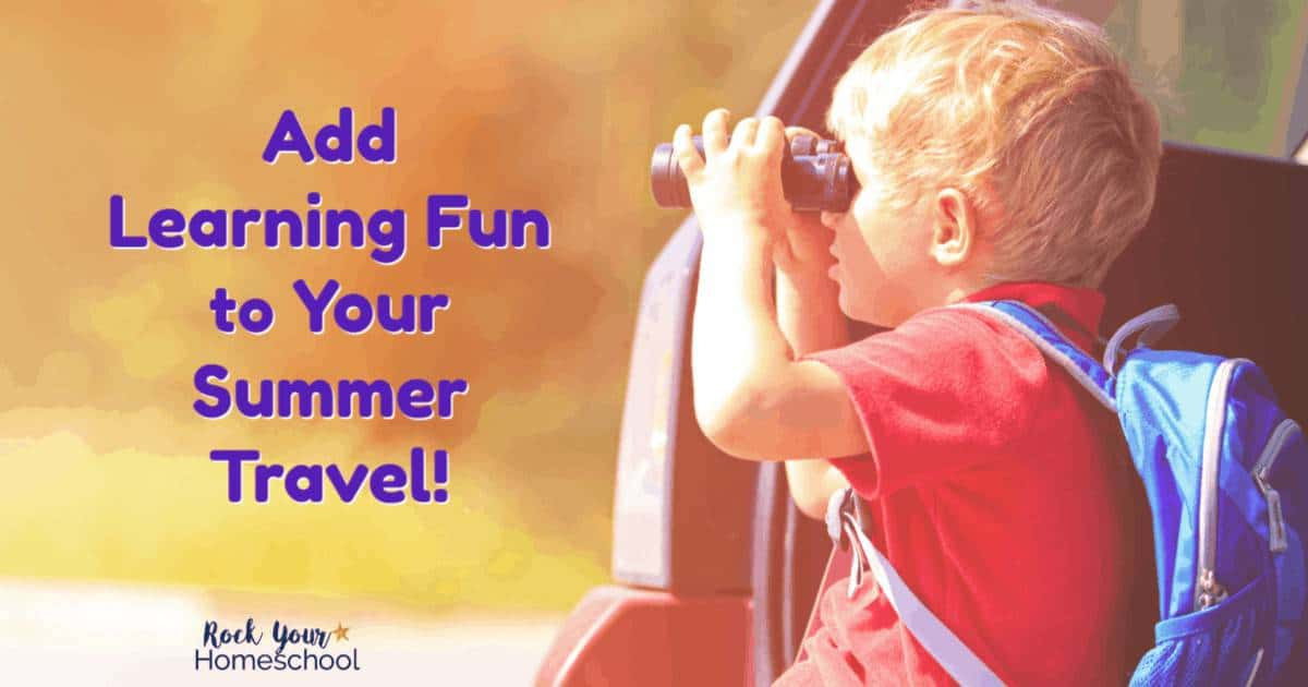 Easily add learning fun to your summer travel with these creative ideas & resources.