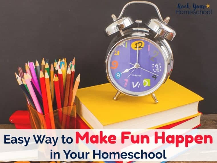 Easy Way to Make Fun Happen in Your Homeschool Day