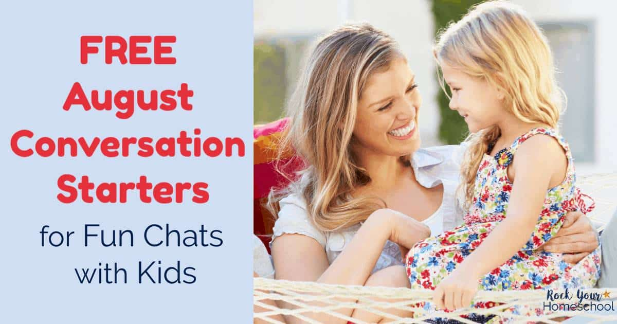 Enjoy fun chats with your kids using these free August conversation starters. Great for summer fun, even with life is busy.