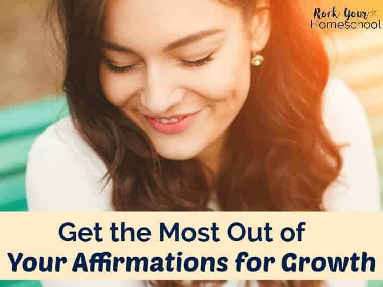 Getting the Most Out of Your Affirmations for Growth