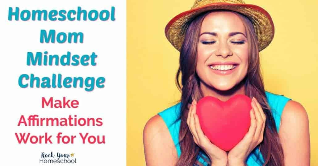 Discover the joys & benefits of using affirmations as a homeschool mom. Make affirmations work for you with these easy-to-do action steps found in our FREE Homeschool Mom Mindset Challenge. Because homeschooling can be positive & fun!
