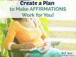 Learn how to make affirmation work for you! Create a plan & experience growth in this FREE Homeschool Mom Mindset Challenge.