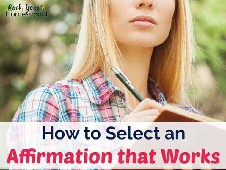 Find out how to select an affirmation that works for you. Affirmations are great ways to unlock the power of positive thinking. Join our free Homeschool Mom Mindset Challenge: Making Affirmations Work for You!