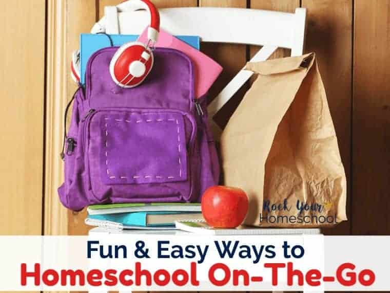 Fun & Easy Ways to Homeschool On-The-Go