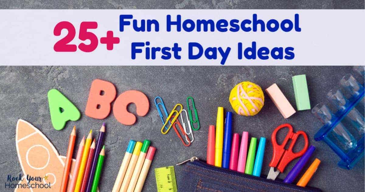 These 25+ fun homeschool first day ideas will help you make back to homeschool time special.