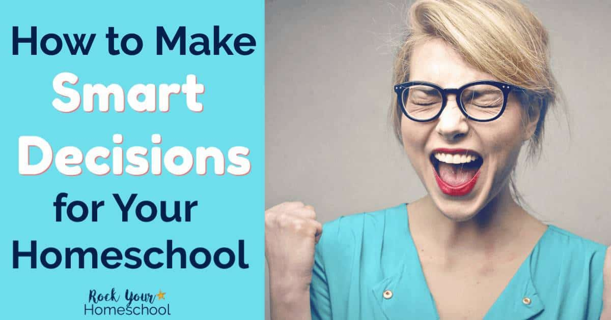 You CAN make smart decisions for your homeschool! Find out how you can overcome decision making paralysis with these tools & tips.