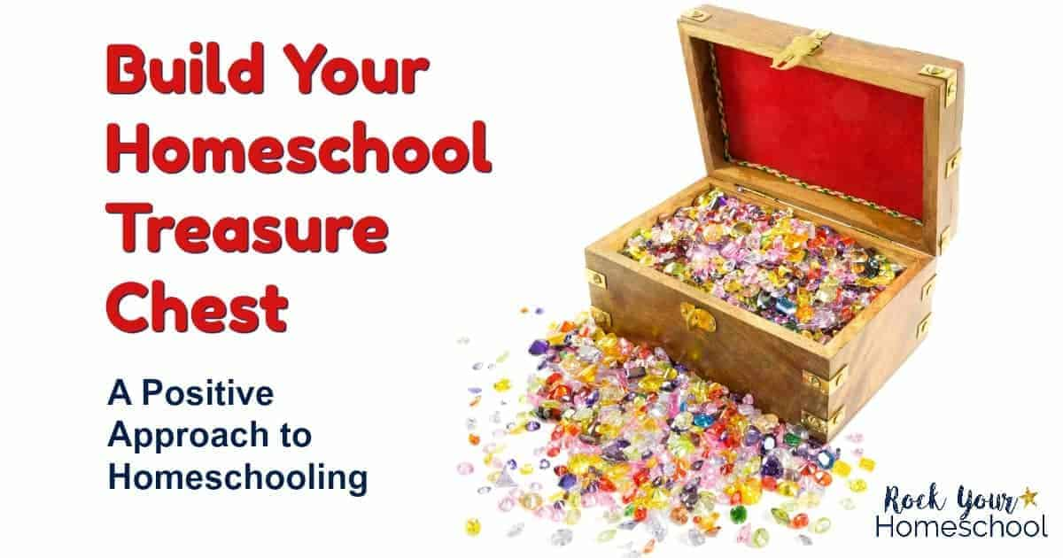 Build a homeschool treasure chest & discover the benefits of this positive approach to homeschooling.