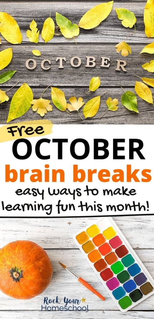 October in wood letters with yellow & green leaves on wood background & pumpkin with paints to feature the fantastic learning fun your kids will have this month with these free October brain breaks