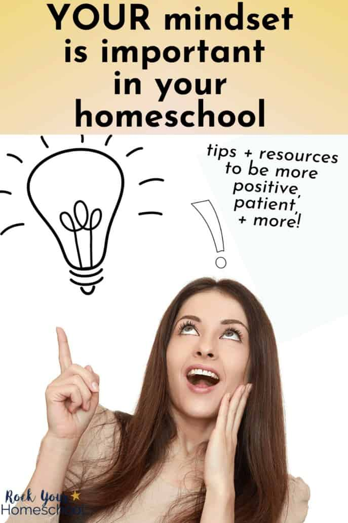 Woman smiling as she's looking up with a lightbulb drawing above her to feature how your mindset is important in your homeschool & how you can use these tips & resources to be more positive, patient, & more