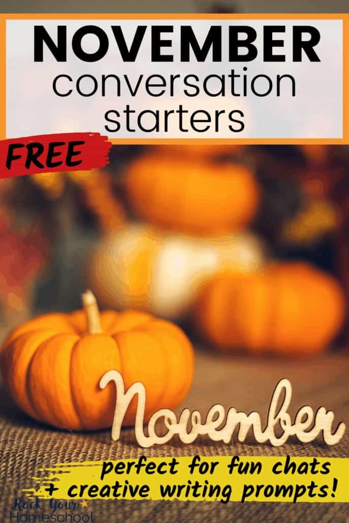 Variety of pumpkins, leaves, & other Fall decor with a white wood November to feature the fun chats & creative writing fun your kids will have with these free November conversation starters