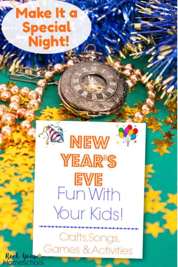 New Year's Eve Fun With Your Kids: UPDATED 2020