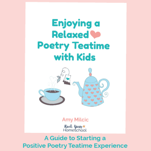 Discover the positive benefits of this interactive experience for your family. Enjoy a Relaxed Poetry Teatime with Kids is your guide to creating an atmosphere of growth & learning while sampling poetry & treats.