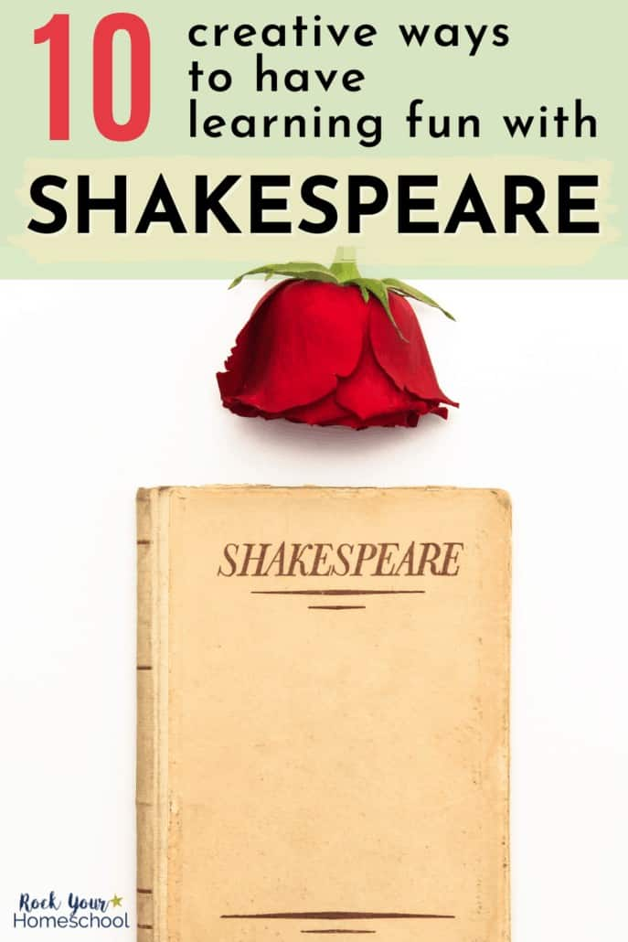 Book of Shakespeare with red rose to feature the fantastic learning fun you'll have with your kids using these 10 creative ways to enjoy Shakespeare