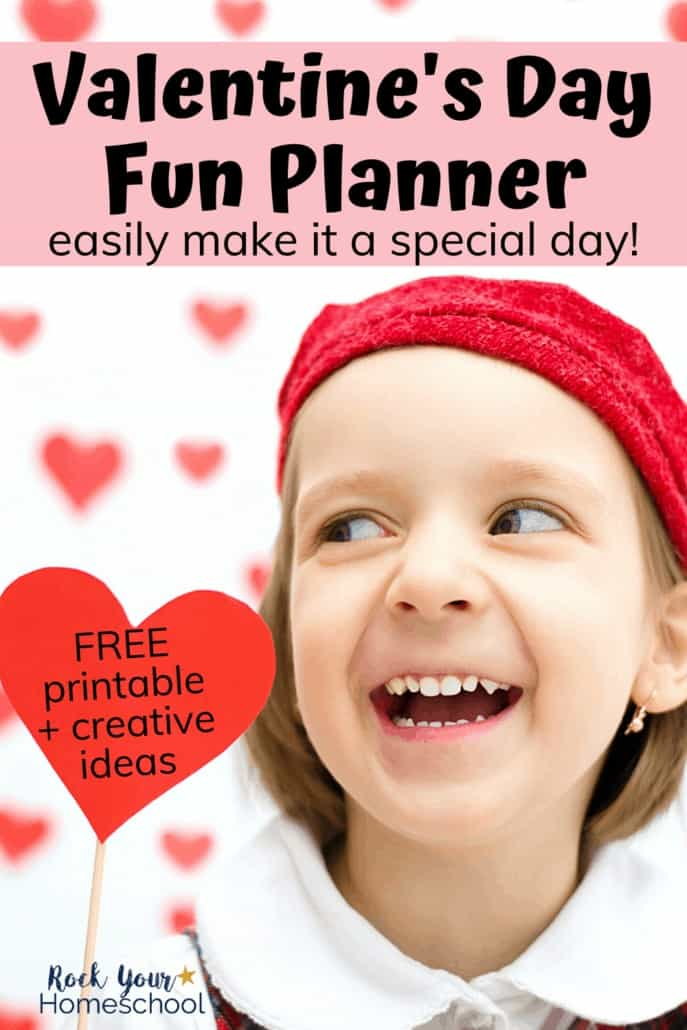 Girl smiling and wearing a red hat as she holds a red heart with hearts in background to feature how you can use this free Valentine's day fun planner to organize & prepare a fun holiday celebration