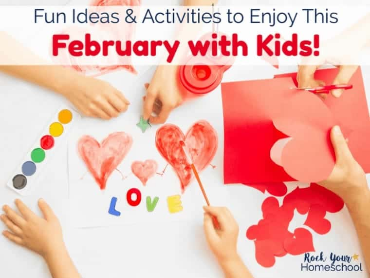 Make Every Day a Holiday This February with Kids!