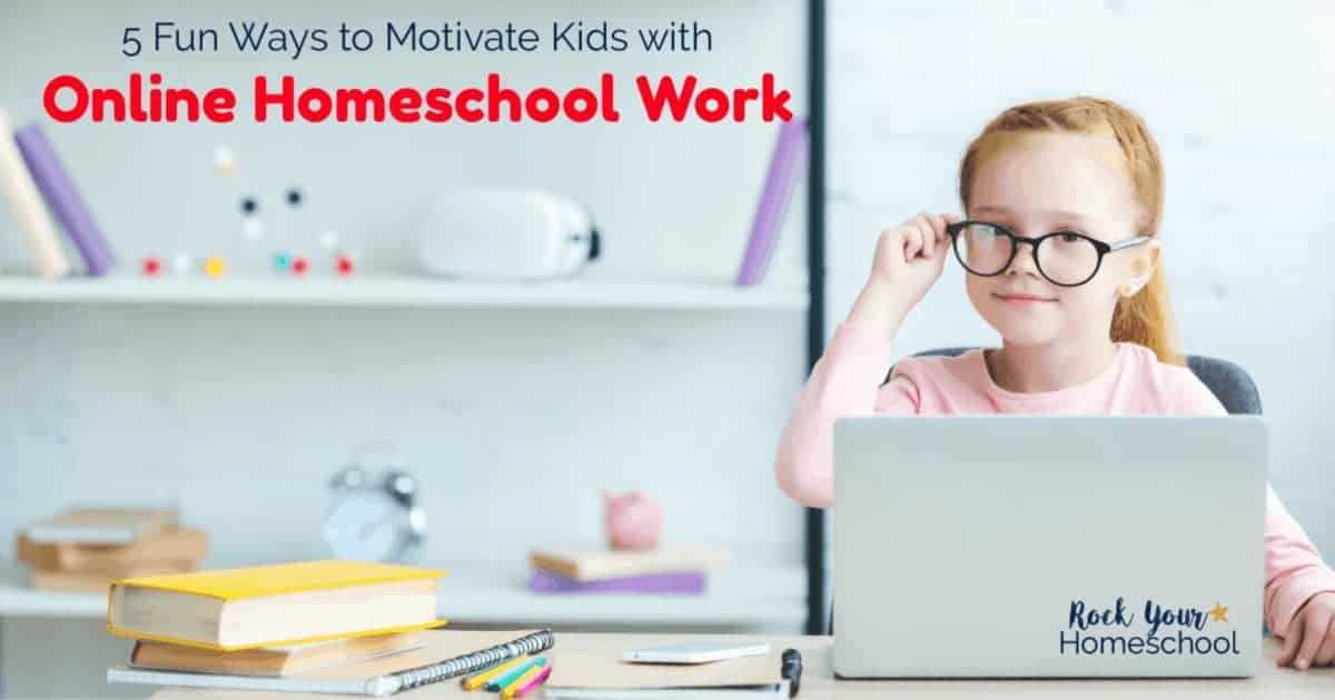 These fun ideas are fantastic ways to motivate kids with online homeschool work. Plus, get a free printable Online Homeschool Tracker sheet.