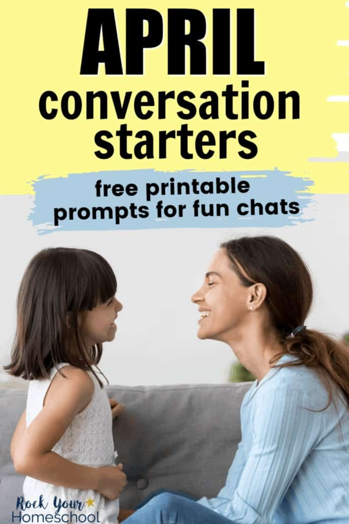 Mom & daughter smiling at each other as they talk to feature the way these free printable April conversation starters for kids can help you enjoy fun chats with your kids.