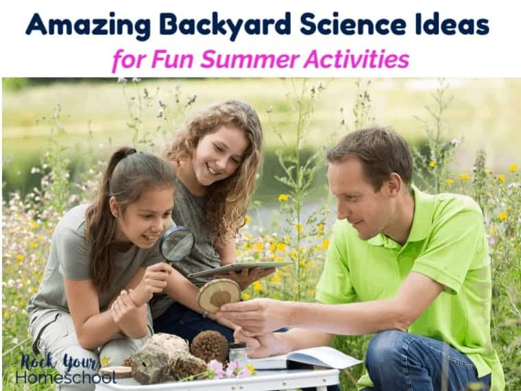 9+ Amazing Backyard Science Ideas for Fun Summer Activities for Kids