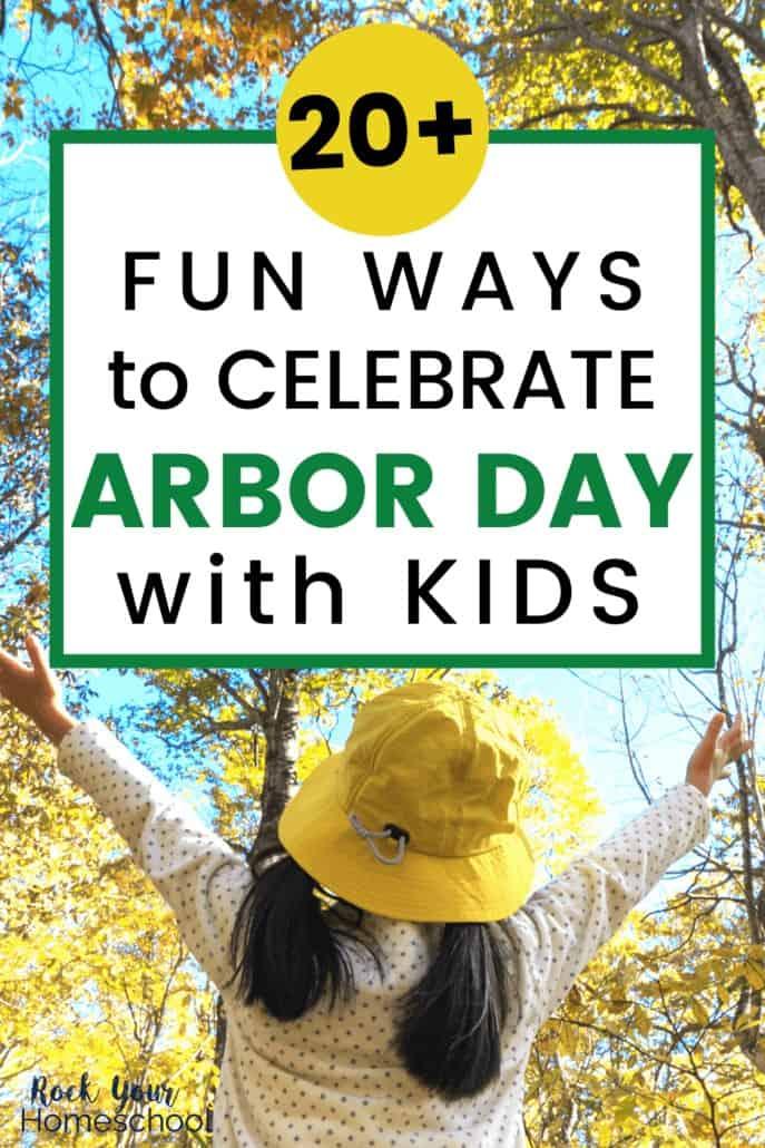20 Fun Ways to Celebrate Arbor Day with Kids