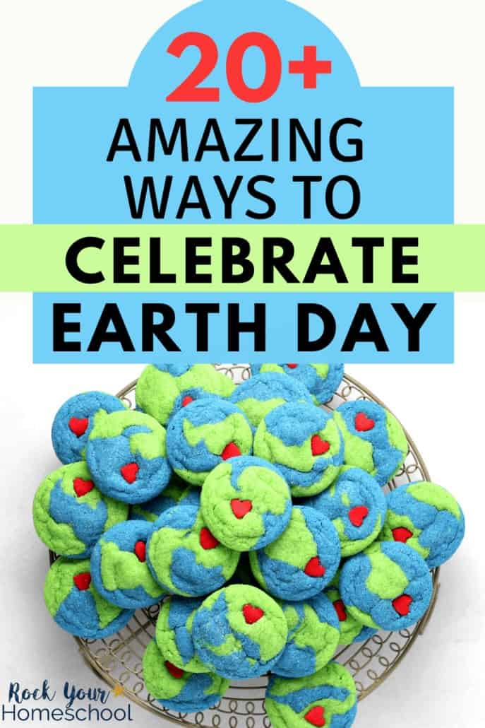 20+ Amazing Ways to Celebrate Earth Day with Kids This Year