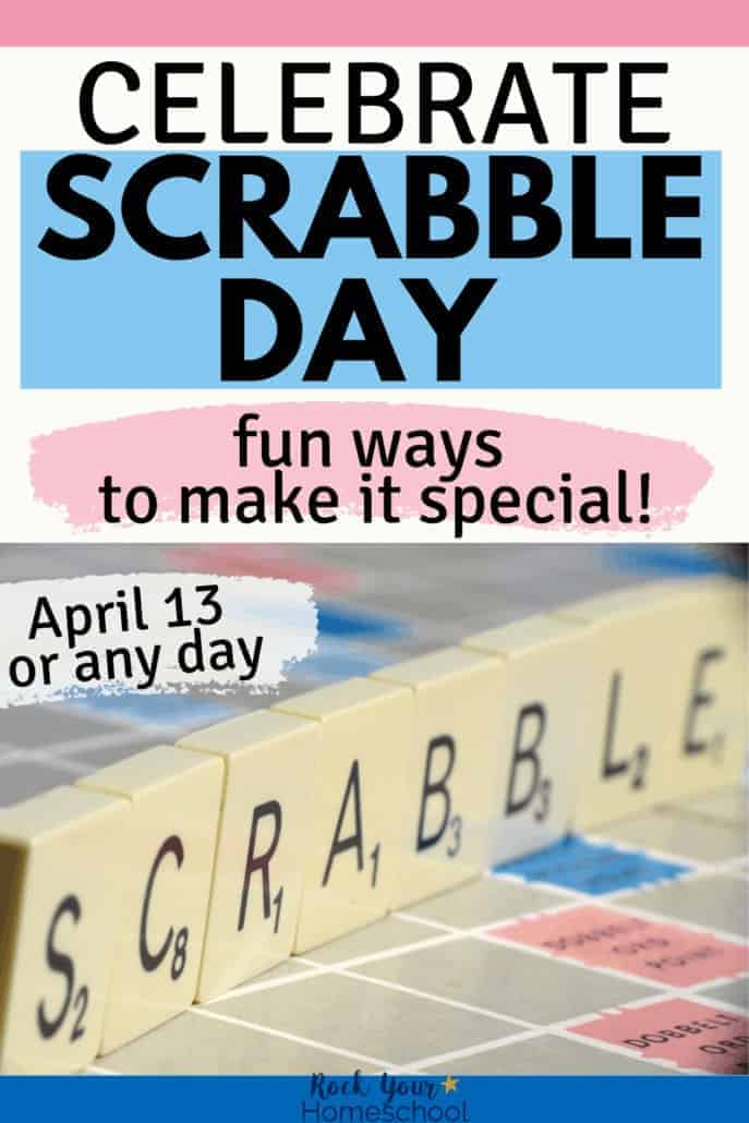 Scrabble tiles on game board spelling out Scrabble to feature the fun ways you can celebrate this fun holiday with your kids
