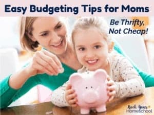 Discover how to be thrifty not cheap! You can enjoy a frugal lifestyle with your family with these practical budgeting tips for moms.