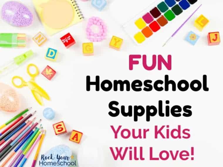 Fantastic & Fun Homeschool Supplies Your Kids Will Love