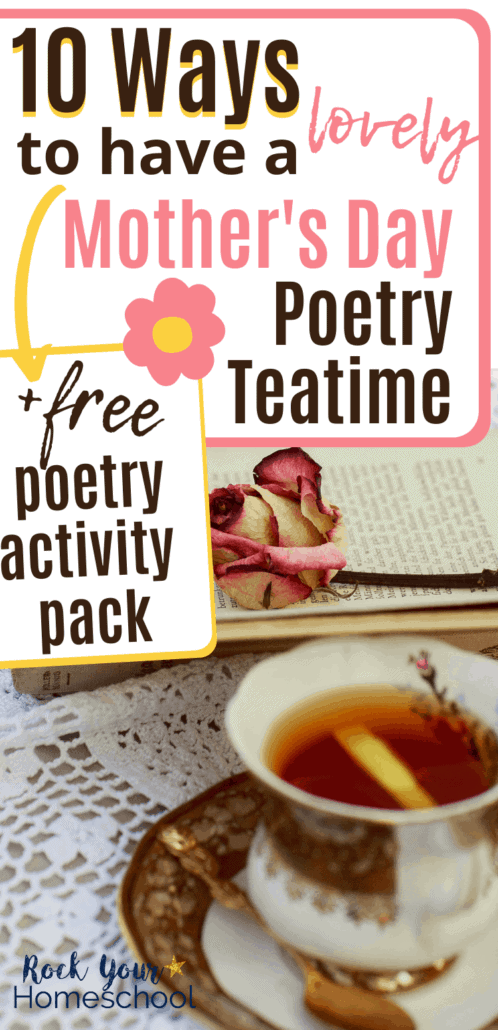 Cup of tea with lemon & rose on book to feature the lovely ways you can enjoy a Mother's Day poetry teatime with these ideas & printable activities