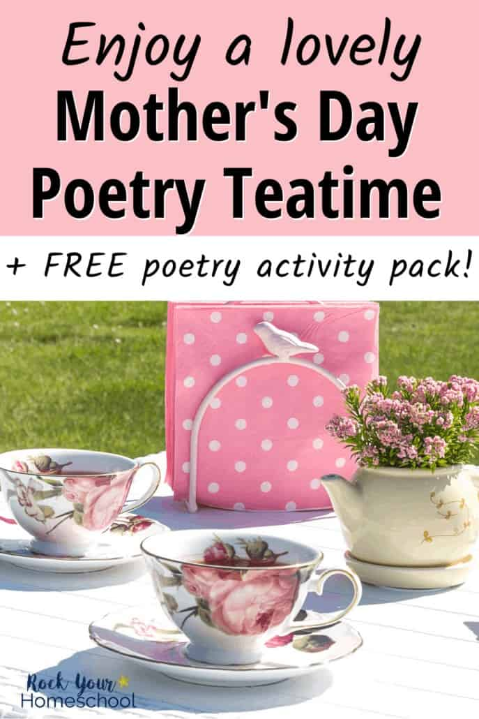 Pink floral tea cups and pink flowers in tea pot and pink polka dot napakins on sunny table to feature the lovely Mother's Day poetry teatime you'll have with these ideas, tips, & free poetry activities pack
