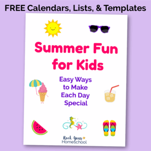 Get this free Summer Fun for Kids pack to creative & easy ways to make each day special.