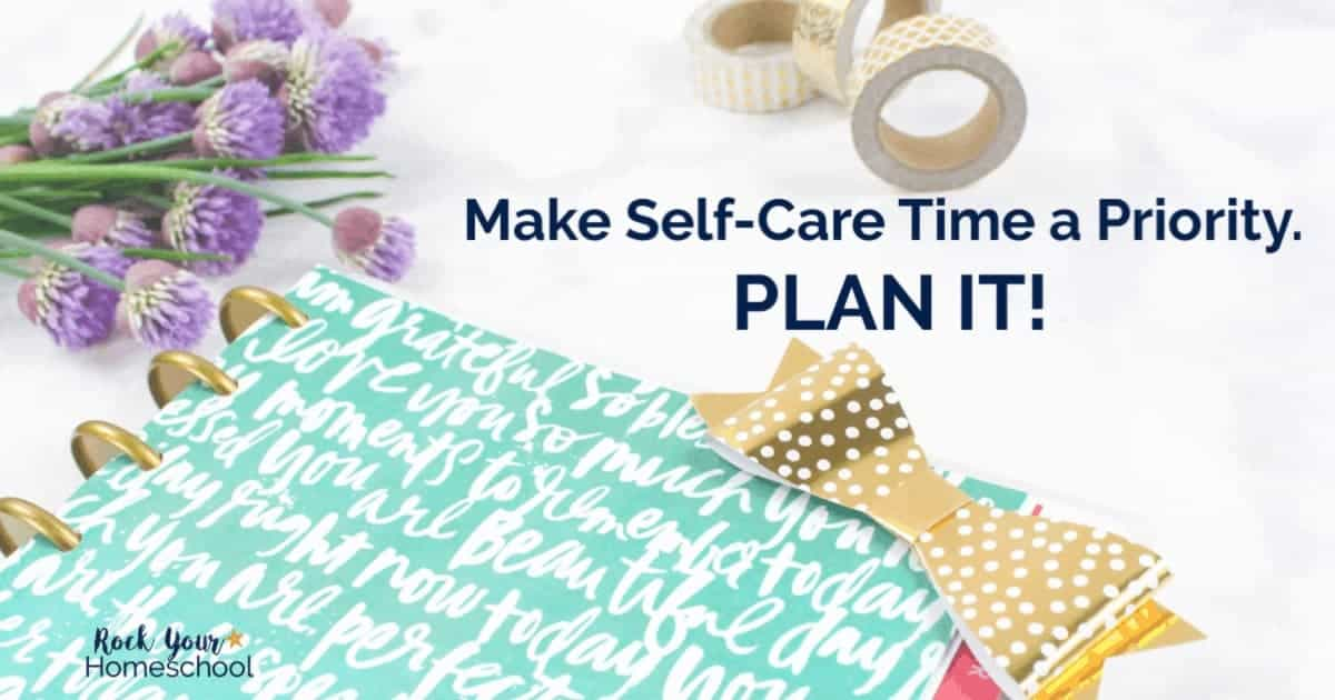 Make yourself a priority, mama! Plan your self-care time. Get more self-care strategies to help you take care of yourself.